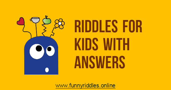Riddles for Kids with Answers | FunnyRiddles online