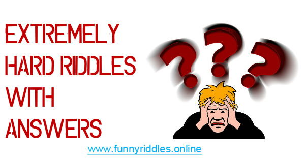 Extremely Hard Riddles With Answers Funnyriddles Online